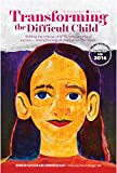 Transforming the Difficult Child: The Nurtured Heart Approach: Shifting the Intense Child to New Patterns of Success (Jennifer Easley)