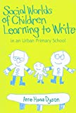 Social Worlds of Children Learning to Write in an Urban Primary School (Language and Literacy Series (Teachers College Pr))