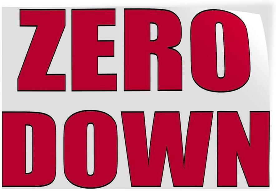 69inx46in One Sticker Decal Sticker Multiple Sizes Zero Down #2 Business Below Zero Outdoor Store Sign White