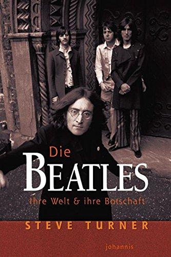 Die Beatles: Ihre Welt & ihre Botschaft
