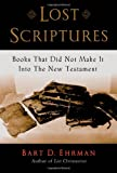 Image of Lost Scriptures: Books that Did Not Make It into the New Testament