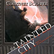 The Tainted City: The Shattered Sigil, Book 2 | Courtney Schafer