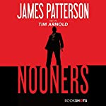 Nooners | James Patterson,Tim Arnold