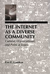 The Internet As A Diverse Community: Cultural, Organizational, and Political Issues (LEA Telecommunications Series)