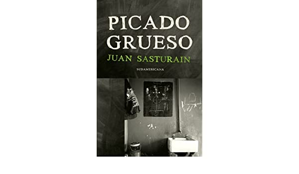 Amazon.com: Picado grueso (Spanish Edition) eBook: Juan Sasturain: Kindle Store