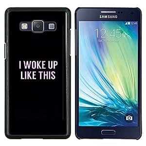 Dragon Case - FOR Samsung Galaxy A5 A5000 A5009 - i woke up like this text pink black funny - Caja protectora de pl??stico duro de la cubierta Dise?¡Ào Slim Fit