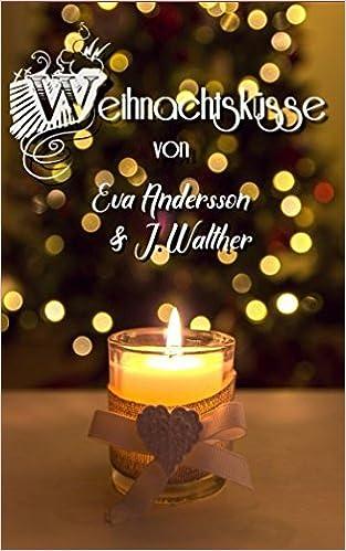 Andersson, Eva - Weihnachtsküsse: Zwei lesbische Weihnachtsgeschichten