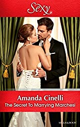 Mills & Boon : The Secret To Marrying Marchesi (Secret Heirs of Billionaires)