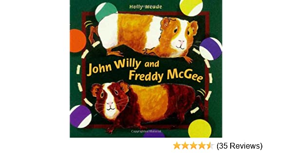 John Willy and Freddy McGee, Holly Meade