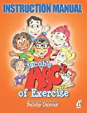 Instruction Manual Jacob's ABC's of Exercise, Bulsby Duncan, 1491082097