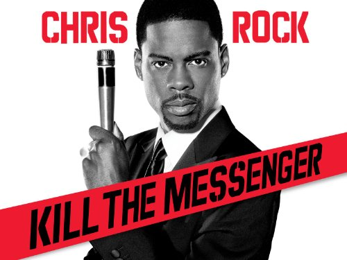 (Chris Rock: Kill The Messenger)