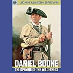 Sterling Point Books: Daniel Boone: The Opening of the Wilderness | John Mason Brown