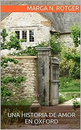 Una historia de amor en Oxford eBook: Rotger, Marga N.: Amazon.es: Tienda Kindle