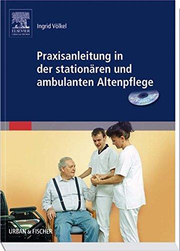 Praxisanleitung in der stationären und ambulanten Altenpflege: & Begleit-CD-ROM