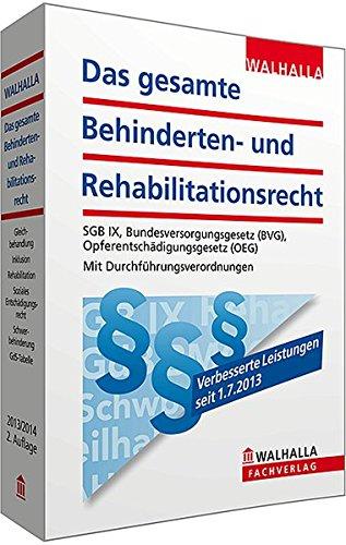 das-gesamte-behinderten-und-rehabilitationsrecht-sgb-ix-bundesversorgungsgesetz-bvg-opferentschdigungsgesetz-oeg-mit-durchfhrungsverordnungen