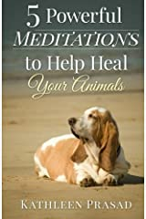 5 Powerful Meditations to Help Heal Your Animals Paperback