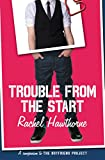 """""""Trouble from the Start"""" av Rachel Hawthorne"""
