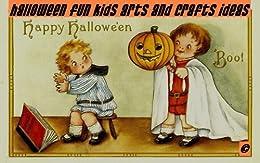 Halloween Fun Kids Arts & Craft Ideas by [Holiday, Art]