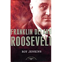 Franklin Delano Roosevelt: The American Presidents Series: The 32nd President, 1933-1945 (English Edition)