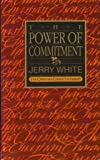 The Power of Commitment, Jerry White, 0891095322