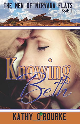 Read Online Knowing Beth (The Men of Nirvana Flats Series) (Volume 1) PDF