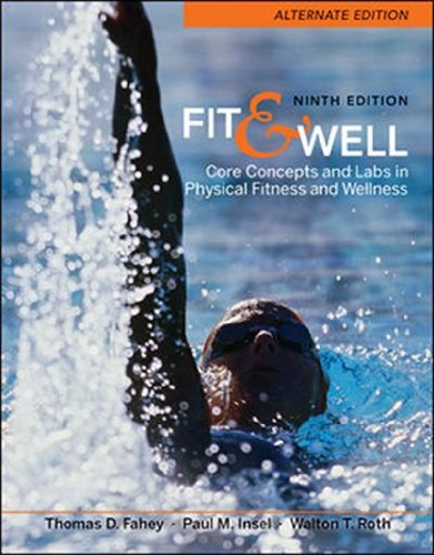 Fit & Well  Alternate Edition: Core Concepts and Labs in Physical Fitness and Wellness (Insel Outlets)
