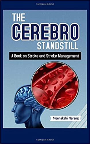The Cerebro Standstill: A Book On Stroke And Stroke Management