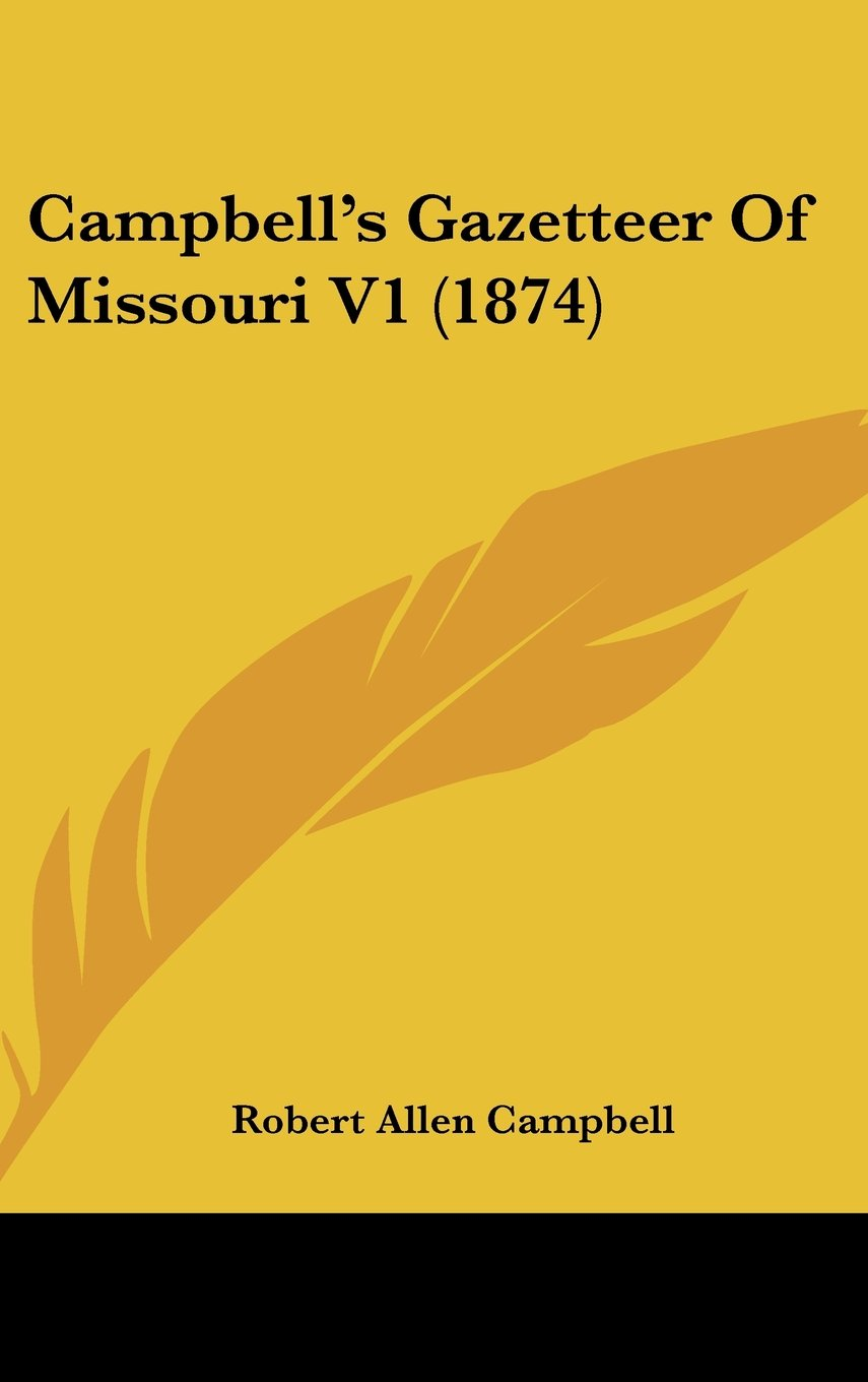 Read Online Campbell's Gazetteer Of Missouri V1 (1874) pdf epub