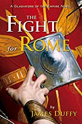 The Fight for Rome: A Gladiators of the Empire Novel (The Gladiators of the Empire Novels)