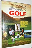 img - for The Sackville Illustrated Dictionary of Golf book / textbook / text book