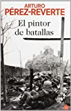 Pintor de Batallas, Arturo Pérez-Reverte and Arturo Pérez-Reverte, 8466368906