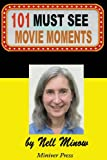 101 Must-See Movie Moments, Nell Minow, 1939282055