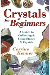 Crystals for Beginners: A Guide to Collecting & Using Stones & Crystals (For Beginners (Llewellyn's)) Kindle Edition