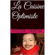 La Cuisine Optimiste (French Edition)