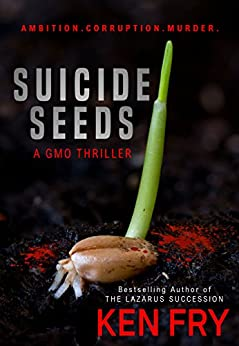 Suicide Seeds: A GMO Thriller by [Fry, Ken]