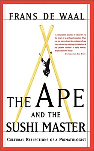 The Ape And The Sushi Master Reflections Of A Primatologist, De Waal, Frans
