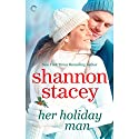 Her Holiday Man Audiobook by Shannon Stacey Narrated by Melissa Lions