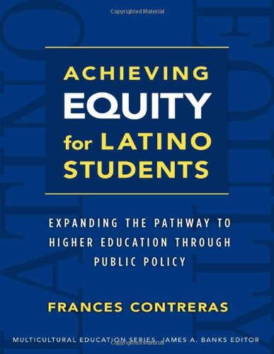 Achieving Equity for Latino Students (Multicultural Education Series)