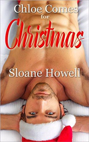 Chloe Comes for Christmas: An Erotic Holiday Novella by [Howell, Sloane]