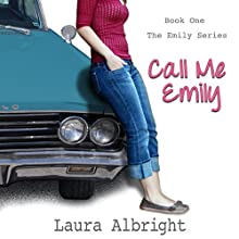 Call Me Emily Audiobook by Laura Albright Narrated by Rebecca Nance