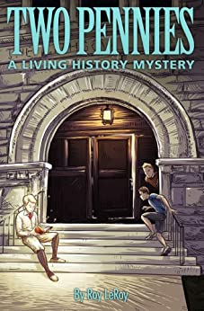 Two Pennies:  A Living History Mystery by [LeRoy, Roy]