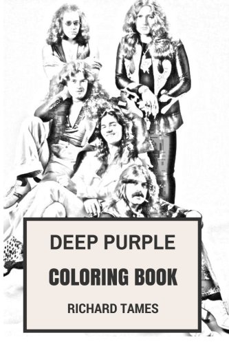 Deep Purple Coloring Book: English Rock Legends and Heavy Metal and Hard Rock Pioneers Ian Gillan and Ritchie Blackmoore Inspired Adult Coloring Book (Coloring Book for Adults)