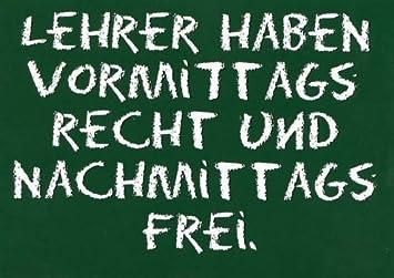 Postkarte Mit Lustigen Spruchen Lehrer Haben Vormittags Recht Und