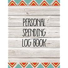 Personal Spending Log Book: Personal Budget Log Book