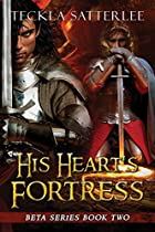 His Heart's Fortress (beta Series Book 2)