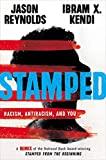 Stamped: Racism, Antiracism, and You: A Remix of the National Book Award-winning Stamped from the Beginning: more info