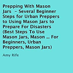 Prepping with Mason Jars