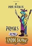 Pirates of the Carob Bean, Carol Skilbeck, 1465338853
