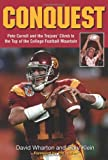 img - for Conquest: Pete Carroll and the Trojans' Climb to the Top of the College Football Mountain book / textbook / text book