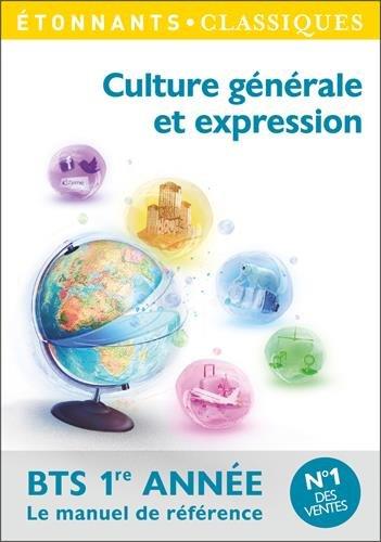 Culture générale et expression BTS 1re année Poche – 23 août 2017 Elise Chedeville Flammarion 2081395789 Bts parascolaire